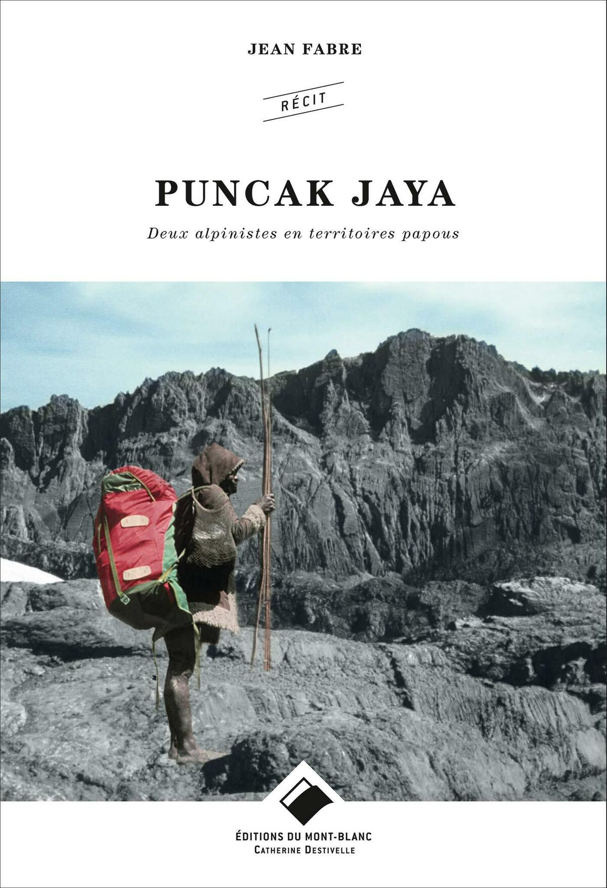 Puncak Jaya, récit d'ascension de Jean Fabre